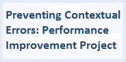 Preventing Contextual Errors: Performance Improvement Project